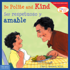 Be Polite and Kind/Ser respetuoso y amable (Learning to Get Along®) Cover Image
