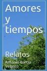 Amores y tiempos: Relatos Cover Image