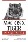 Mac OS X Tiger in a Nutshell: A Desktop Quick Reference (In a Nutshell (O'Reilly)) Cover Image