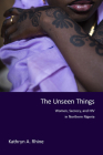 The Unseen Things: Women, Secrecy, and HIV in Northern Nigeria Cover Image