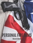 Personal Firearms Record Book: Gun Inventory Log Book Vol: 6 - Perfect for Firearms Acquisition and Disposition Record - Large Size 8.5