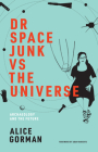 Dr Space Junk Vs the Universe: Archaeology and the Future Cover Image