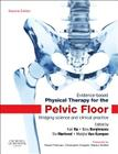 Evidence-Based Physical Therapy for the Pelvic Floor: Bridging Science and Clinical Practice Cover Image