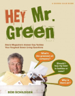Hey Mr. Green: Sierra Magazine's Answer Guy Tackles Your Toughest Green Living Questions Cover Image