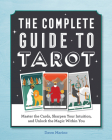 The Complete Guide to Tarot: Master the Cards, Sharpen Your Intuition, and Unlock the Magic Within You Cover Image