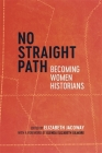 No Straight Path: Becoming Women Historians Cover Image
