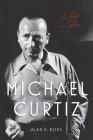 Michael Curtiz: A Life in Film (Screen Classics) Cover Image