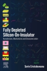 Fully Depleted Silicon-On-Insulator: Nanodevices, Mechanisms and Characterization Cover Image