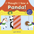I Thought I Saw A Panda! Cover Image