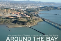 Around the Bay: Man-Made Sites of Interest in the San Francisco Bay Region (Center for Land Use Interpretation American Regional Landscape) Cover Image