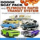 Dodge Scat Pack & Plymouth Rapid Transit: Chrysler's Muscle Car Marketing Programs 1968-1972 Cover Image