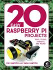 20 Easy Raspberry Pi Projects: Toys, Tools, Gadgets, and More! Cover Image
