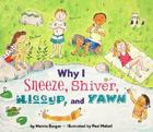 Why I Sneeze, Shiver, Hiccup, & Yawn (Let's-Read-and-Find-Out Science 2) Cover Image