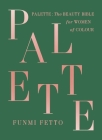 Palette: The Beauty Bible for Women of Color Cover Image