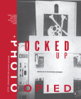 Fucked Up + Photocopied: Instant Art of the Punk Rock Movement: 20th Anniversary Edition Cover Image