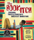 The Book Itch: Freedom, Truth & Harlem's Greatest Bookstore (Carolrhoda Picture Books) Cover Image