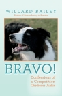 Bravo!: Confessions of a Competition Obedience Junkie Cover Image