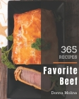 365 Favorite Beef Recipes: More Than a Beef Cookbook Cover Image