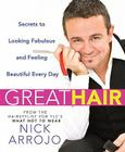 Great Hair: Secrets to Looking Fabulous and Feeling Beautiful Every Day Cover Image