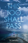 This Too Shall Pass: A Story of Making Peace With Now Cover Image