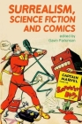 Surrealism, Science Fiction and Comics (Liverpool Science Fiction Texts and Studies Lup) Cover Image