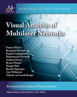 Visual Analysis of Multilayer Networks (Synthesis Lectures on Visualization) Cover Image