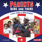 Parents Here and There: A Kid's Guide to Deployment Cover Image