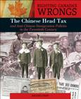 Righting Canada's Wrongs: The Chinese Head Tax and Anti-Chinese Immigration Policies in the Twentieth Century Cover Image