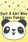 Just A Girl Who Loves Pandas: Animal, Nature, Notebook, Journal, Diary (110 Pages, Blank, 6 x 9) Cover Image