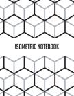 Isometric Notebook: Grid Graph Paper (3D Triangular Paper) Composition Technical Sketchbook, Designer Paper Pad (1/4 Inch Equilateral Tria Cover Image