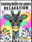 Coloring Books for Adults Relaxation: Stress Relieving Animal Designs: Animal Kingdom Coloring Book Patterns For Relaxation, Fun, and Stress Relief Cover Image