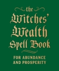 The Witches' Wealth Spell Book: For Abundance and Prosperity (RP Minis) Cover Image