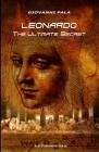 Leonardo: The Ultimate Secret Cover Image