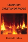 Cremation: Christian or Pagan? Cover Image