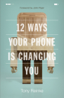 12 Ways Your Phone Is Changing You Cover Image