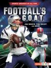 Football's G.O.A.T.: Jim Brown, Tom Brady, and More Cover Image