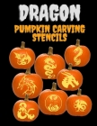 Dragon Pumpkin Carving Stencils: 25+ Dragon Patterns, Including Medieval, Ornate, Fire-Breathing, and More, Ranging from Easy to Advanced Cover Image