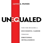 Unequaled: Tips for Building a Successful Career Through Emotional Intellignece Cover Image
