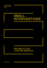 Small Interventions: New Ways of Living in Post-War Modernism Cover Image