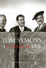 Tom Symons: A Canadian Life Cover Image
