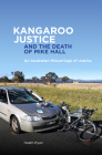 Kangaroo Justice and the Death of Mike Hall: An Australian Miscarriage of Justice Cover Image