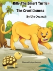 Billy the Smart Turtle and the Cruel Lioness Cover Image