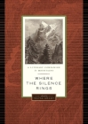 Where the Silence Rings: A Literary Companion to Mountains Cover Image