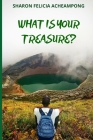 What Is Your Treasure? Cover Image
