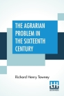 The Agrarian Problem In The Sixteenth Century Cover Image