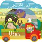 Old MacDonald Had a Farm in Utah (Old MacDonald Had a Farm Regional Board Books) Cover Image