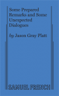 Some Prepared Remarks and Some Unexpected Dialogues Cover Image