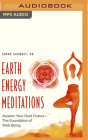 Earth Energy Meditations: Awaken Your Root Chakra―the Foundation of Well-Being Cover Image