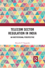 Telecom Sector Regulation in India: An Institutional Perspective Cover Image