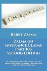 Zalma on Insurance Claims Part 105 Second Edition: A Comprehensive Review of the law and Practicalities of Property, Casualty and Liability Insurance Cover Image